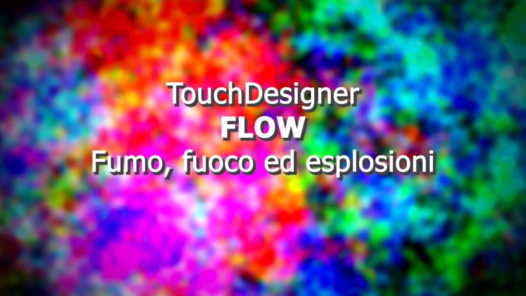 TouchDesigner fumo fuoco ed esplosioni